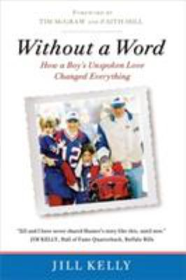 Cover image for Without a word : how a boy's unspoken love changed everything