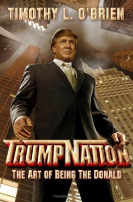 Cover image for TrumpNation : the art of being The Donald