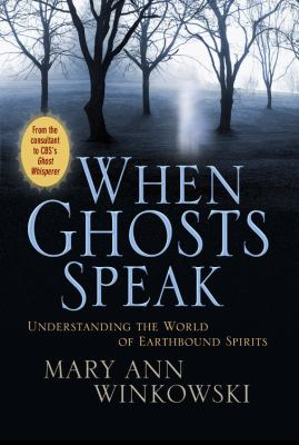 Cover image for When ghosts speak : understanding the world of earthbound spirits