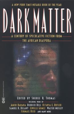 Cover image for Dark matter : a century of speculative fiction from the African diaspora