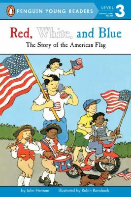 Cover image for Red, white, and blue : the story of the American flag