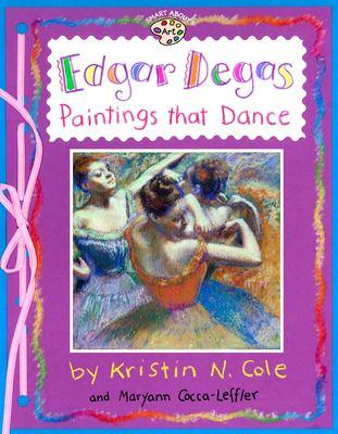 Cover image for Edgar Degas : paintings that dance