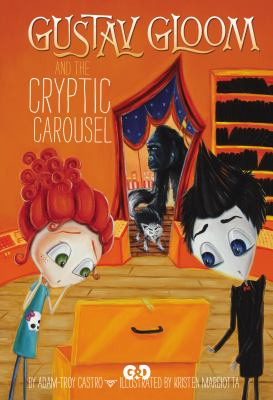 Cover image for Gustav Gloom and the Cryptic Carousel