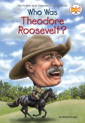 Cover image for Who was Theodore Roosevelt?