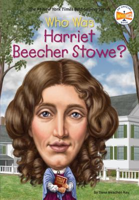 Cover image for Who was Harriet Beecher Stowe?