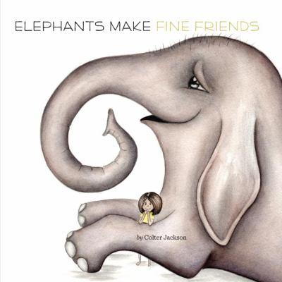 Cover image for Elephants make fine friends
