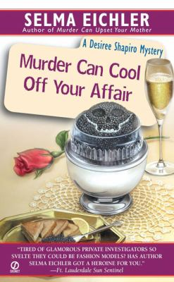 Cover image for Murder can cool off your affair : a Desiree Shapiro mystery