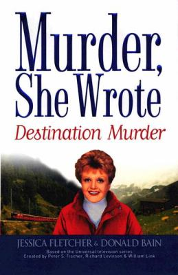 Cover image for Destination murder : a murder, she wrote mystery