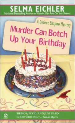 Cover image for Murder can botch up your birthday : a Desiree Shapiro mystery