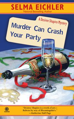 Cover image for Murder can crash your party : a Desiree Shapiro mystery