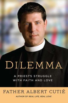 Cover image for Dilemma : a priest's struggle with faith and love