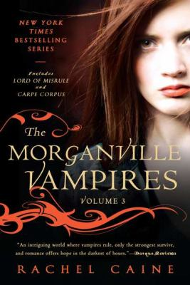 Cover image for The Morganville vampires. Volume III. Lord of misrule and Carpe corpus
