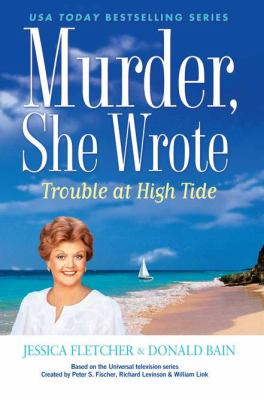 Cover image for Trouble at high tide : a Murder, she wrote mystery : a novel