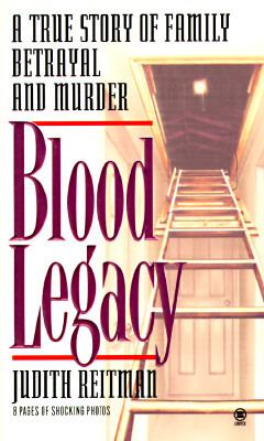 Cover image for Blood legacy : a true story of murder and betrayal