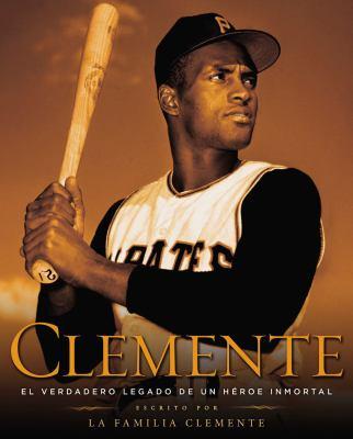 Cover image for Clemente : el verdadero legado de un héroe inmortal