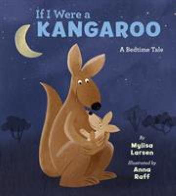 Cover image for If I were a kangaroo : a bedtime tale