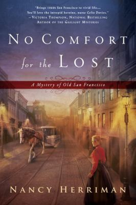 Cover image for No comfort for the lost : a mystery of old San Francisco