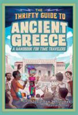 Cover image for The thrifty guide to ancient Greece : a handbook for time travelers