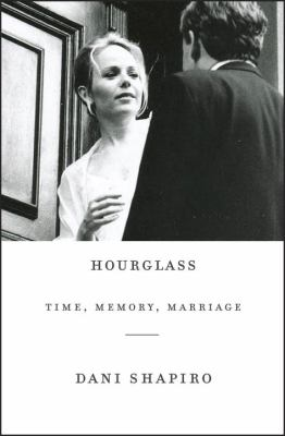 Cover image for Hourglass : time, memory, marriage