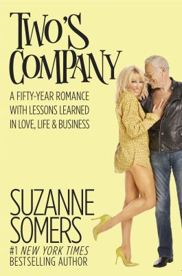 Cover image for Two's company : a fifty-year romance with lessons learned in love, life & business