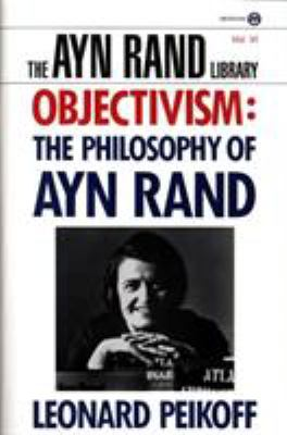 Cover image for Objectivism : the philosophy of Ayn Rand