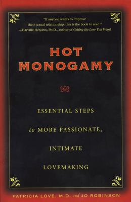 Cover image for Hot monogamy : essential steps to more passionate, intimate lovemaking