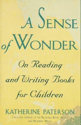 Cover image for A sense of wonder : on reading and writing books for children