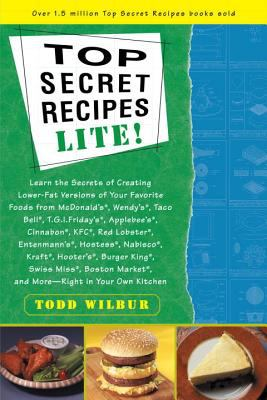 Cover image for Top secret recipes : lite : creating reduced-fat kitchen clones of America's favorite brand-name foods