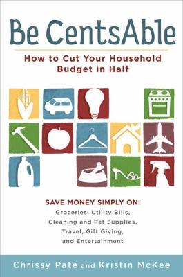 Cover image for Be CentsABle : how to cut your household budget in half