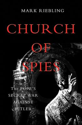 Cover image for Church of spies : the Pope's secret war against Hitler