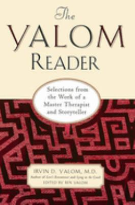 Cover image for The Yalom reader : selections from the work of a master therapist and storyteller