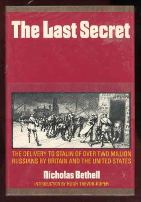 Cover image for The last secret : the delivery to Stalin of over two million Russians by Britain and the United States