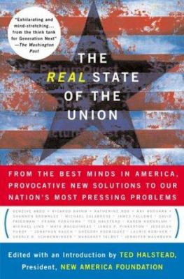 Cover image for The real state of the Union : from the best minds in America, bold solutions to the problems politicians dare not address