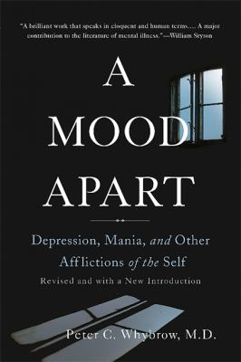 Cover image for A mood apart : depression, mania, and other afflictions of the self