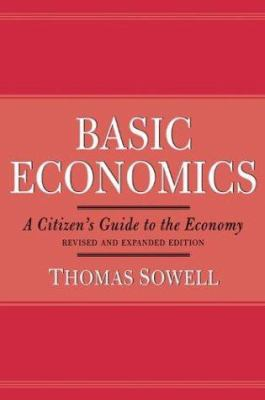 Cover image for Basic economics : a citizen's guide to the economy
