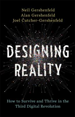Cover image for Designing reality : how to survive and thrive in the third digital revolution