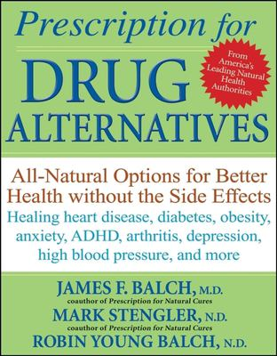 Cover image for Prescription for drug alternatives : all-natural options for better health without the side effects