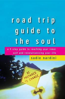 Cover image for Road trip guide to the soul : a 9-step guide to reaching your inner self and revolutionizing your life