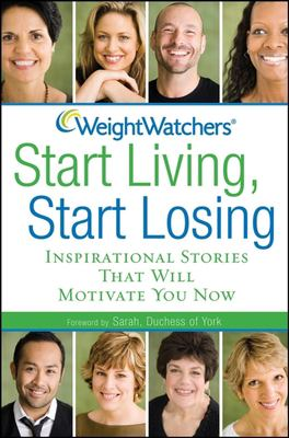 Cover image for Start living, start losing : inspirational stories that will motivate you now