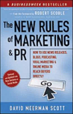 Cover image for The new rules of marketing and PR : how to use news releases, blogs, podcasting, viral marketing, & online media to reach buyers directly