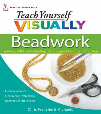 Cover image for Beadwork : learning off-loom beading techniques one stitch at a time