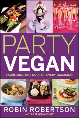 Cover image for Party vegan : fabulous, fun food for every occasion