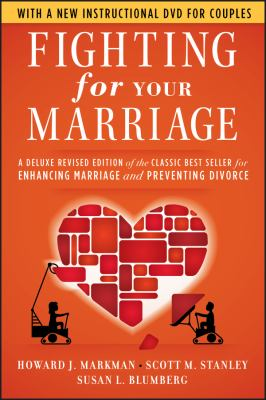 Cover image for Fighting for your marriage : a deluxe revised edition of the classic best seller for enhancing marriage and preventing divorce
