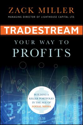 Cover image for Tradestream your way to profits : building a killer portfolio in the age of social media