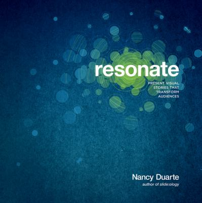 Cover image for Resonate : present visual stories that transform audiences