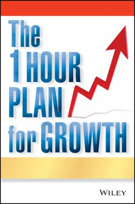 Cover image for The one hour plan for growth : how a single sheet of paper can take your business to the next level