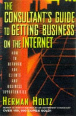 Cover image for The consultants̓ guide to getting business on the Internet
