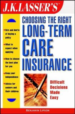 Cover image for J.K. Lasser's choosing the right long-term care insurance