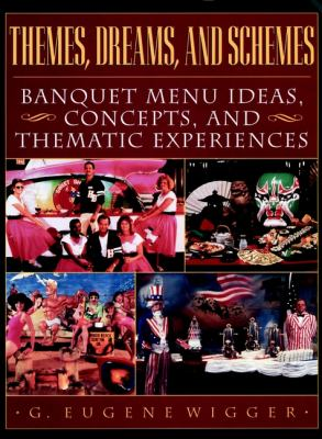 Cover image for Themes, dreams, and schemes : banquet menu ideas, concepts, and thematic experiences