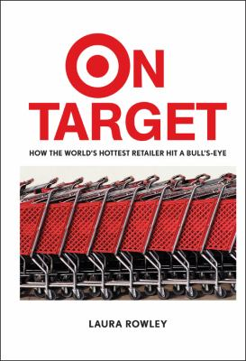 Cover image for On Target : how the world's hottest retailer hit a bull's-eye
